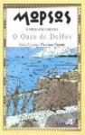 Mopsos, O Pequeno Grego - O Ouro de Delfos - Hélia Correia, Henrique Cayatte