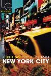 Let's Go New York City 2004 - Let's Go Inc., David A. Parker, Megan Morgan-Gates, Amelia Aos Showalter