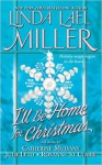 I'll Be Home for Christmas - Linda Lael Miller, Catherine Mulvany, Julie Leto, Roxanne St. Claire