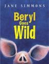 Beryl Goes Wild - Jane Simmons