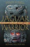 Jaguar Warrior - Sandy Fussell