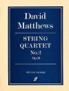 String Quartet No. 2: Study Score - David Matthews