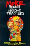 More Secret Lives of Teachers: More Revealing Rhymes - Brian Moses, Lucy Maddison