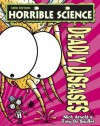 Horrible Science: Deadly Diseases - Nick Arnold, Tony De Saulles