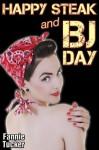 Happy Steak and BJ Day - Fannie Tucker