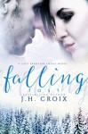 Falling Fast (Last Frontier Lodge Novels) (Volume 4) - J.H. Croix