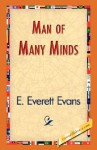 Man of Many Minds - E. Everett Evans