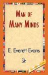 Man of Many Minds - E. Everett Evans