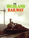 The Highland Railway. David Ross - David Ross