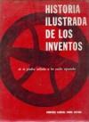 Historia Ilustrada De Los Inventos: de la piedra tallada a los vuelos espaciales - Umberto Eco, Giovanni Battista Zorzoli