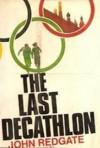 The Last Decathlon - John Redgate