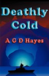 Deathly Cold - A.G.D. Hayes