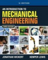 An Introduction to Mechanical Engineering, Si Edition - Jonathan Wickert, Kemper Lewis, Wickert