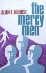The Mercy Men - Alan E. Nourse