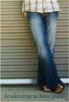 Leadership in Blue Jeans - Tom Atema, Sarah Jones, Leigh Germy
