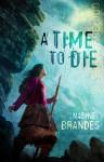 A Time to Die - Nadine Brandes