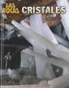 Cristales - Louise Spilsbury, Richard Spilsbury