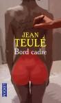 Bord Cadre - Jean Teulé