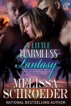 A Little Harmless Fantasy - Melissa Schroeder