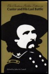 The Benteen-Goldin Letters on Custer and His Last Battle - John M. Carroll