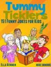 Tummy Ticklers - 151 Funny Jokes for Kids - Ella Kennen, Mike Dominic