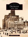 Detroit: 1930-1969 (Images of America: Michigan) - David Lee Poremba