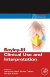 Bayley-III Clinical Use and Interpretation - Lawrence G. Weiss, Thomas Oakland, Glen P. Aylward