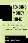 Sending Money Home: Hispanic Remittances and Community Development - Rodolfo O. De La Garza, Briant Lindsay Lowell