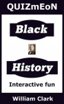 Black History (Quiz Me On) - William Clark