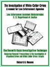 The Investigation of White-Collar Crime: A Manual for Law Enforcement Agencies - United States Department of Justice