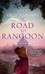 The Road to Rangoon by Lucy Cruickshanks (2015-09-03) - Lucy Cruickshanks;