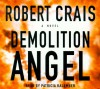 Demolition Angel - Robert Crais, Patricia Kalember