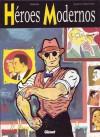 Héroes Modernos - Miguel Gallardo, Ignacio Vidal-Folch