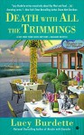 Death With All the Trimmings: A Key West Food Critic Mystery - Lucy Burdette