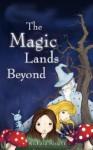 The Magic Lands Beyond - Richard Knight