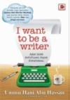I Want To Be A Writer - Ummu Hani Abu Hassan