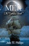 Mer: The Captain's Secret - Jade M. Phillips