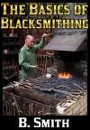 The Basics of Blacksmithing - B. Smith