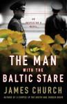 The Man with the Baltic Stare: An Inspector O Novel - James Church