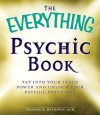 The Everything Psychic Book: Tap into Your Inner Power and Discover Your Inherent Abilities - Michael R. Hathaway