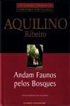 Andam Faunos Pelos Bosques - Aquilino Ribeiro
