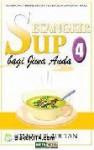 Secangkir Sup bagi Jiwa Anda 4 - Timotius Adi Tan