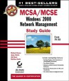 McSa/MCSE: Windows 2000 Network Management Study Guide: Exam 70-218 [With CDROM] - Michael Chacon, James Chellis, Anil Desai
