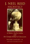 J. Neel Reid, Architect, Of Hentz, Reid &Amp; Adler And The Georgia School Of Classicists - William R. Mitchell
