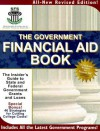 The Government Financial Aid Book: The Insider's Guide to State & Federal Government Grants and Loans - Student Financial Services