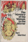 The Mystery of the Woman in the Mirror - Teri Martini, Linda Boehm