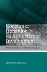 Consumer Behavior and Advertising Involvement: Selected Works of Herbert E. Krugman - Edward P. Krugman, Edward P. Krugman