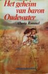 Het geheim van baron Oudewater - Alberta Rommel