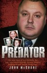 Predator - The true story of Levi Bellfield, the man who murdered Milly Dowler, Marsha McDonnell and Amelie Delagrange - John McShane