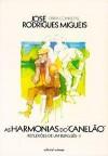 """As Harmonias do """"Canelão"""". Reflexão de um Burguês II - José Rodrigues Miguéis"""